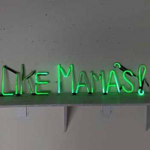 LIKE MAMA'S!