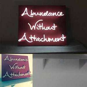 Abundance without attachment